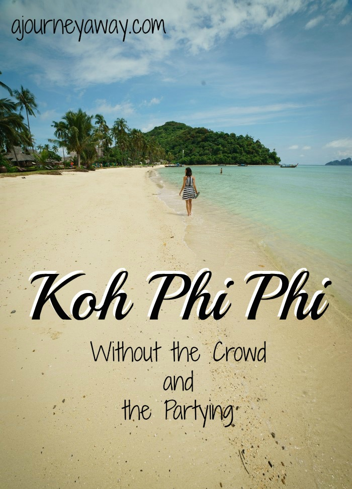 How to make the most of Koh Phi Phi, Thailand without the crowd and the partying