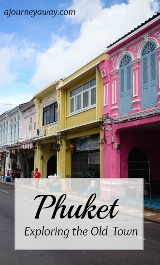 Exploring Phuket old town, Thailand