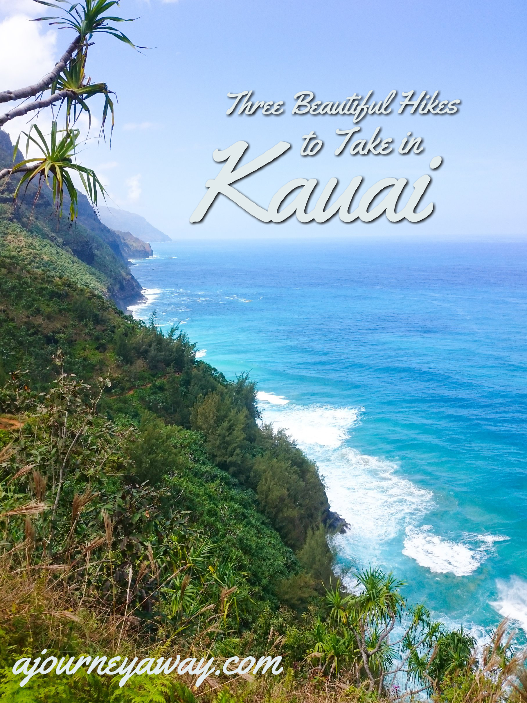 Three beautiful hikes to take in Kauai, Hawaii